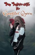 I'm Inlove With The Gangster Queen by Abakadazzzzz