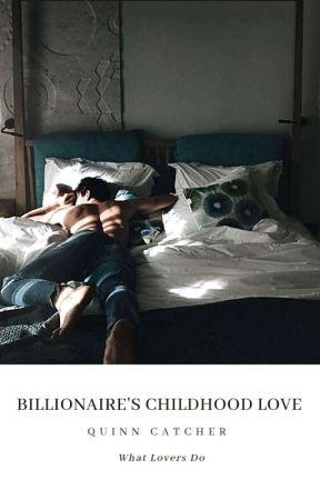Billionaire's Childhood Love by NotShort_FunSize