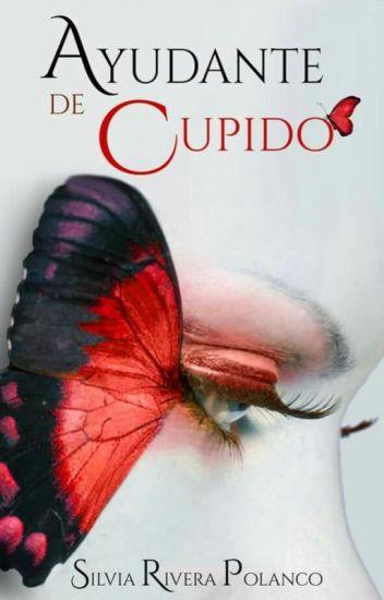 Ayudante de Cupido © (Libro 1) (#TeensAwards2017) (#PNovel) (#Wattys2017)