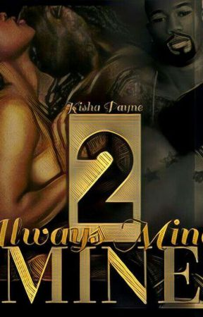 Mine 2: Always Mine by KishaPayne