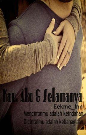 [Tentang Cinta #2] Kau, Aku & Selamanya? by Eekme_Inn