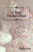 A Rose Painted Black || The Distortionist x Reader by LightestDarkness
