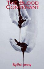 The Blood Covenant {Zarry} by Esi-jenny