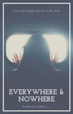 Everywhere & No Where by laststar___