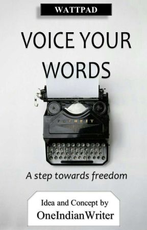 VOICE YOUR WORDS | ✔ by OneIndianWriter