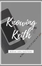 Knowing Keith by novarlington