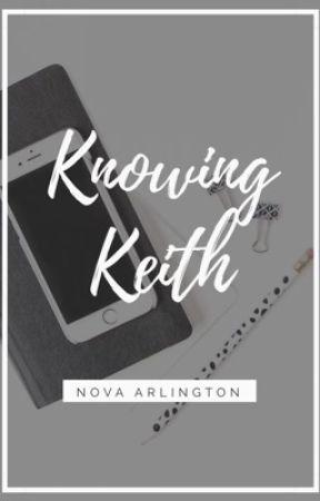 Knowing Keith by novarlington