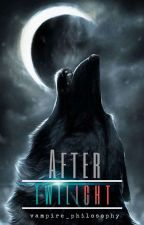 After Twilight ✔️(one-shot Completed) by VampirePhilosophy