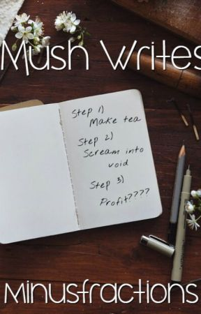 Mush Writes [Blog/Articles about writing] by minusfractions