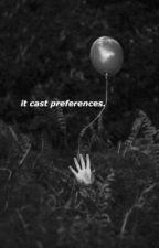 IT cast preferences  by twtmr_