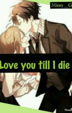 Love You Till I Die by Minty__Green