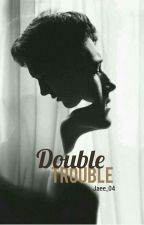 Double Trouble by Jaee_04
