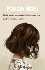 Patah Hati [COMPLETE] by FangirlDetected94