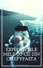 Experințele Mele cu cei din Creepypasta by TheActress99