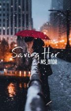 Saving Her by Ms_Otor