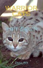 Warrior Cats: De Eerste Maanenschijn, Het Begin by Dizz_53