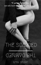 The Scarred and The Damned (Mafia Romance) by aprilstone90