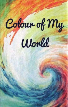 Colour of My World by InfaroyyaAlKarimah
