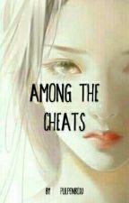 Among The Cheats [LENGKAP] by pulpenboxi