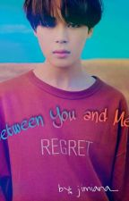 Between you and me|Jimin's ff by jimiana_