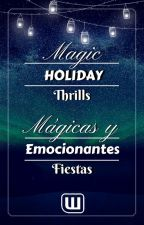 Magic Holiday Thrills  - Mágicas y emocionantes fiestas | CLOSED by Fanfic