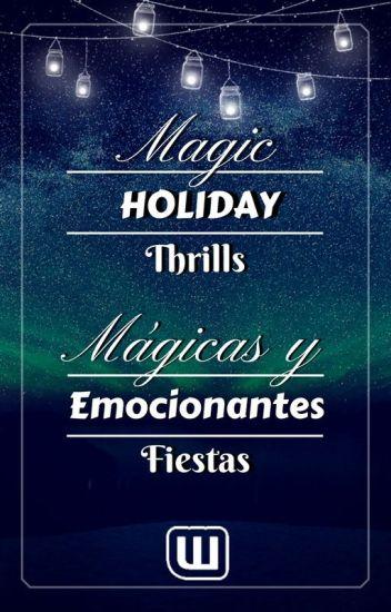 Magic Holiday Thrills  - Mágicas y emocionantes fiestas