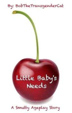 Little Baby's Needs by BobTheTransgenderCat