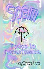 Spam •CERRADO• by SoyChicaPizza