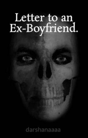 Letter to an Ex-Boyfriend. by darshanaaaa