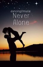 Never Alone by Dancing2Music