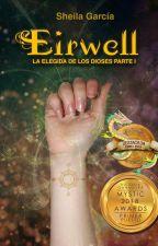 Eirwell (La Elegida de los Dioses I) © by sheyG90