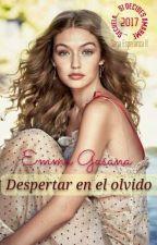 DESPERTAR EN EL OLVIDO  by EmmaGasana