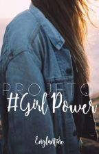 Projeto #GirlPower [FECHADO] by _englantine