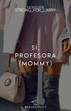 Si, profesora (mommy) by Strong_For_Larry