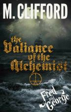 The Valiance of the Alchemist (Fred and George series) ✔ by MCliffordAuthor