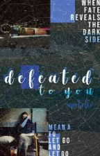 >Defeated t¤ you• by aprholiv_
