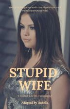 Stupid Wife • Semi Version by themarissacallahan