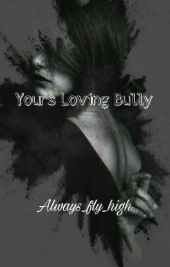 Yours Loving Bully