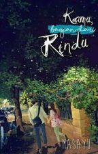 Kamu adalah Bagian dari Rindu by IyFara