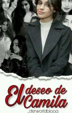 El deseo de Camila (camren) by _derworldblood