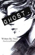 Ghost. (A Harry Styles Fan Fiction) [ON HOLD] by NoorLovesWriting2