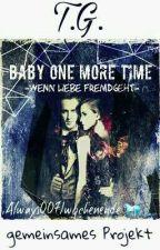 Baby one more time - Wenn Liebe fremdgeht by Undercoveragentgirl