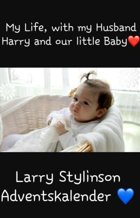 My life, with my Husband Harry and our little daughter - Larry Stylinson by xmxlxx9613