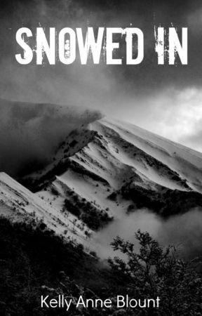 SNOWED IN (Complete) by KellyAnneBlount