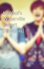 KaiYeol's Waterville Resort [Roleplay] by AsawaNiKaiYeol