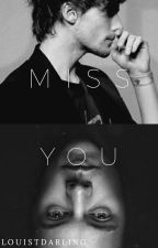 Miss You • L.S by louistdarling