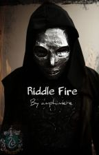 Riddle Fire (TEMPORARILY ON HOLD) by amphimere