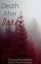 Death after dark by SamanthaStetka