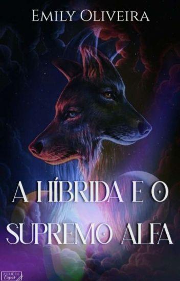 A Híbrida e o Supremo Alfa