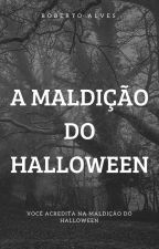 A Maldição Do Halloween by RobertoAlves17